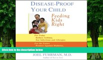 Big Deals  Disease-Proof Your Child: Feeding Kids Right  Best Seller Books Most Wanted