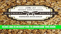 New Book Oatmeal Recipes: The 65 Most Delicious Oatmeal Recipes (Superfood Recipes Book 13)