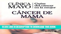 [PDF] Clinica Mayo: Guias del Cancer de la Mujer/ Mayo Clinic: Guide of Women s  Cancers: Cancer