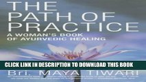 [PDF] The Path of Practice: A Woman s Book of Ayurvedic Healing Popular Online