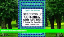 Big Deals  Siblings of Children with Autism: A Guide for Families (Topics in Autism) by Sandra L.,