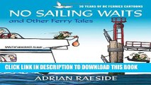 [PDF] No Sailing Waits and Other Ferry Tales: 30 Years of BC Ferries Cartoons Full Collection