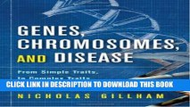 [PDF] Genes, Chromosomes, and Disease: From Simple Traits, to Complex Traits, to Personalized