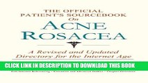 [PDF] The Official Patient s Sourcebook on Acne Rosacea: A Revised and Updated Directory for the
