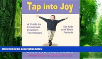 Big Deals  Tap into Joy: A Guide to Emotional Freedom Techniques for Kids and Their Parents  Free