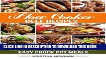 [PDF] Slow Cooker Beef Recipes: 200 Slow Cooker Cookbook for Easy Crock Pot Meals (Crock Pot