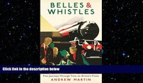 FREE PDF  Belles and Whistles: Journeys Through Time on Britain s Trains  BOOK ONLINE