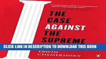 [PDF] The Case Against the Supreme Court Full Colection