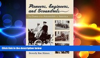 READ book  Pioneers, Engineers, And Scoundrels: The Dawn Of The Automobile In America  BOOK ONLINE
