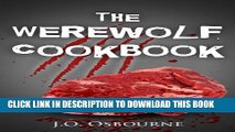 Collection Book The Werewolf Cookbook (The Vampire Zombie Werewolf Cookoff Cookbook)