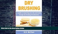 Big Deals  Dry Brushing: A guide to improving your skin and health through dry brushing