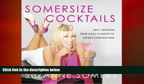 there is  Somersize Cocktails: 30 Sexy Libations from Cool Classics to Unique Concoctions to Stir