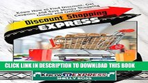 [PDF] Discount Shopping Express: Know How to Find Discount, Get Coupons, and Save Money Shopping