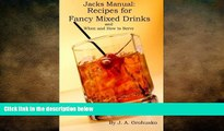 different   Jack s Manual: Recipes for Fancy Mixed Drinks and When and How to Serve