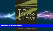 behold  Hachette: Vins de Pays: A Buyer s Guide to the Best French Country Wines