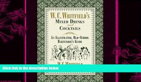 book online W. C. Whitfield s Mixed Drinks and Cocktails: An Illustrated, Old-School Bartender s
