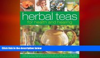 there is  Herbal Teas for Health and Healing: Make your own natural drinks to improve zest and