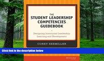 Big Deals  The Student Leadership Competencies Guidebook: Designing Intentional Leadership