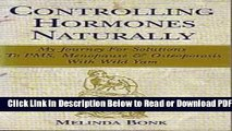[Get] Controlling Hormones Naturally: My Journey for Solutions to Pms, Menopause   Osteoporsis