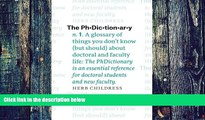 Big Deals  The PhDictionary: A Glossary of Things You Don t Know (but Should) about Doctoral and
