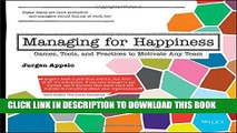 [PDF] Managing for Happiness: Games, Tools, and Practices to Motivate Any Team Full Collection
