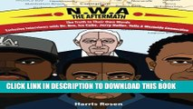 [PDF] N.W.A: The Aftermath: Exclusive Interviews with Dr. Dre, Ice Cube, Jerry Heller, Yella and