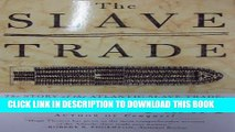 [PDF] The Slave Trade: The Story of the Atlantic Slave Trade: 1440 - 1870 Full Online