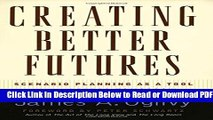[Get] Creating Better Futures: Scenario Planning as a Tool for a Better Tomorrow Free Online