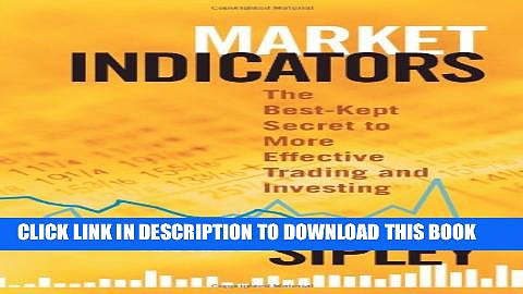 [PDF] Market Indicators: The Best-Kept Secret to More Effective Trading and Investing Full Online
