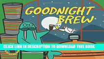 [PDF] Goodnight Brew: A Parody for Beer People Full Online