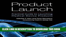 [PDF] Product Launch: Practical Guide to Launching Medical Device Products Popular Online