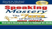 [Reads] Speaking Mastery: The Keys to Delivering High Impact Presentations Free Books