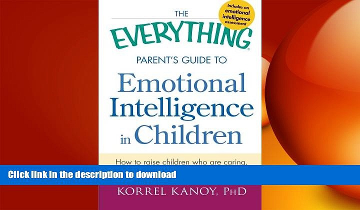 READ  The Everything Parent s Guide to Emotional Intelligence in Children: How to Raise Children