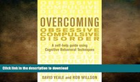 READ BOOK  Overcoming Obsessive Compulsive Disorder: A Self-Help Guide Using Cognitive Behavioral