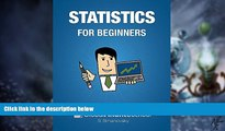 Big Deals  Statistics for Beginners: Make Sense of Basic Concepts and Methods of Statistics and