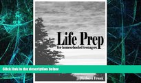 Big Deals  Life Prep for Homeschooled Teenagers: A Parent-Friendly Curriculum for Teaching Teens