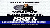 [PDF] You ve Earned It, Don t Lose It: Mistakes You Can t Afford to Make When You Retire Full