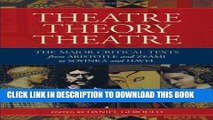 [PDF] Theatre/Theory/Theatre: The Major Critical Texts from Aristotle and Zeami to Soyinka and