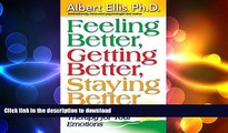 FAVORITE BOOK  Feeling Better, Getting Better, Staying Better   Profound Self-Help Therapy For