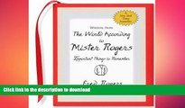 GET PDF  Wisdom from the World According to Mister Rogers: Important Things to Remember (Mini