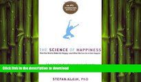 FAVORITE BOOK  The Science of Happiness: How Our Brains Make Us Happy-and What We Can Do to Get