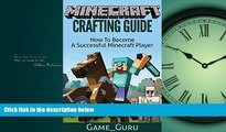 Choose Book Minecraft Crafting Guide:How To Become A Successful Minecraft Player (Crafting Recipe