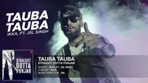 Tauba Tauba   Ikka Ft JSL Singh   Straight Outta Punjab   Latest Punjabi Song   T-Series Apna Punjab