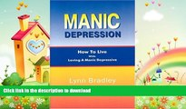 FAVORITE BOOK  Manic Depression: How to Live While Loving a Manic Depressive FULL ONLINE