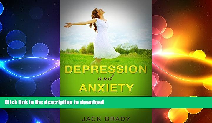 READ  Depression: Depression and Anxiety (Learn how to overcome, get relief and find happiness)