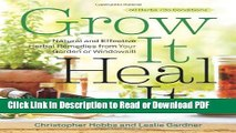 [Get] Grow It, Heal It: Natural and Effective Herbal Remedies from Your Garden or Windowsill Free