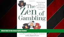 Online eBook The Zen of Gambling: Lessons from the World s Greatest Gambler