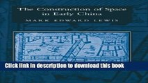 Read The Construction of Space in Early China (Suny Series in Chinese Philosophy and Culture)