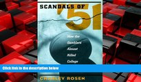 Enjoyed Read The Scandals of  51: How the Gamblers Almost Killed College Basketball