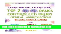 PDF Learn and Apply Pocketbook: Top 200 Drugs, Controlled Drugs, Medical Abbreviations In Less